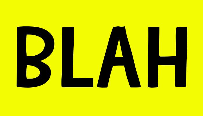 A Little Less Conversation, Blah, Yellow, Sign-Board
